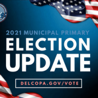 Delaware County Bureau of Elections 2021 Primary Kickoff Update
